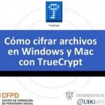 Cómo cifrar archivos en Windows y Mac con TrueCrypt
