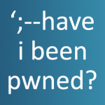 ';–have i been pwned?