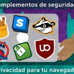 Complementos básicos para tu navegador