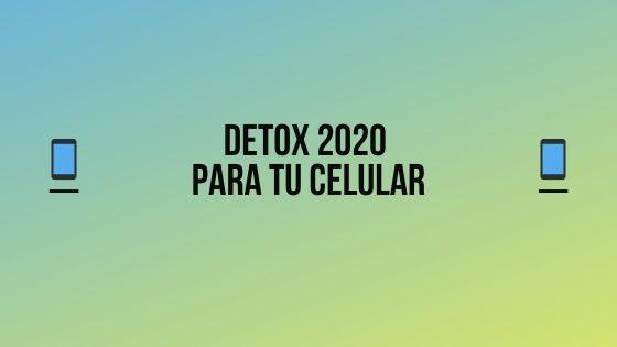 Empieza el 2020 con un Detox Digital en celular