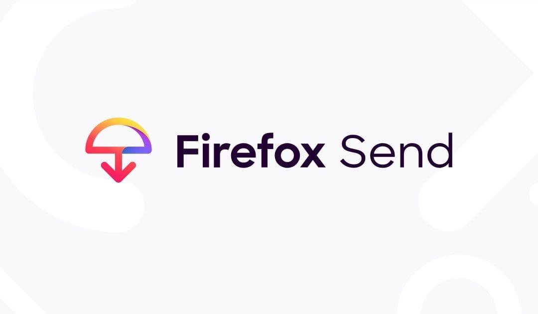 Firefox Send: Herramienta para enviar archivos de forma segura