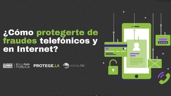 ¿Cómo protegerte de fraudes telefónicos y en Internet?